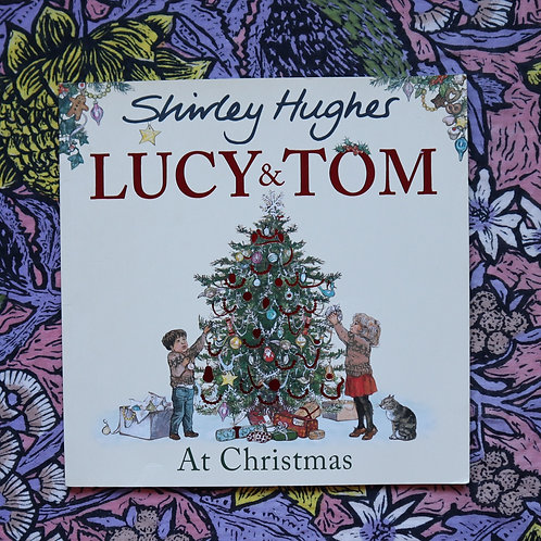 Lucy & Tom at Christmas by Shirley Hughes