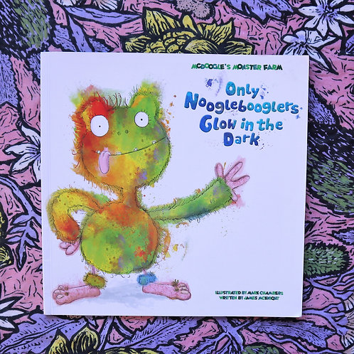 Only Nooglebooglers Glow In The Dark by Mark Chambers and James McKnight