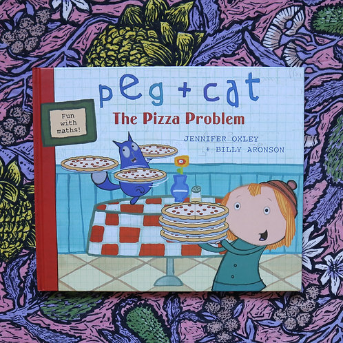 Peg + Cat; The Pizza Problem by Jennifer Oxley and Billy Aronson