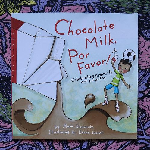 Chocolate Milk, Por Favor! By Maria Dismondy & Donna Farrell