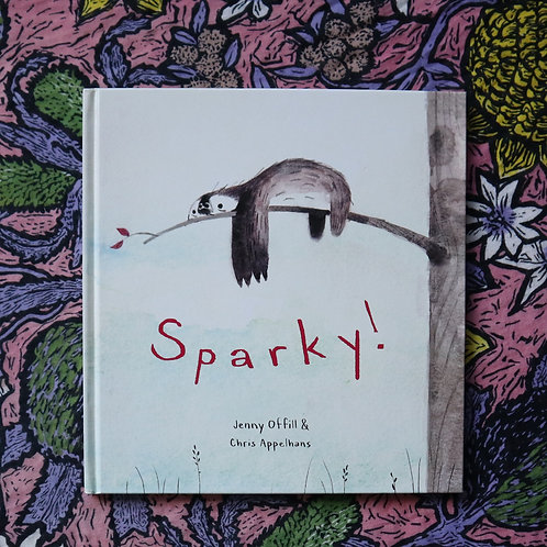 Sparky! By Jenny Offill & Chris Appelhans