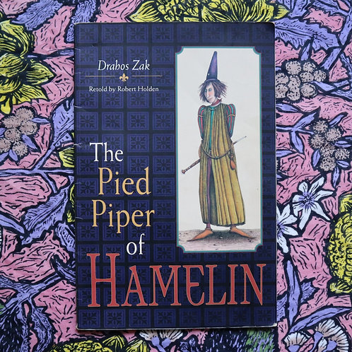 The Pied Piper of Hamelin by Robert Holden and Drahos Zak
