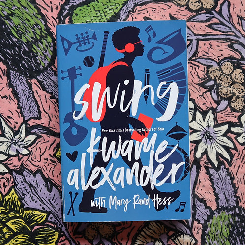 Swing by Kwame Alexander & Mary Rand Hess