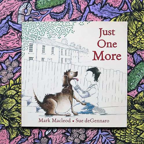 Just One More by Mark Macleod and Sue deGennaro