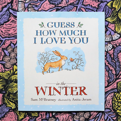 Guess How Much I Love You in the Winter by Sam McBratney and Anita Jeram