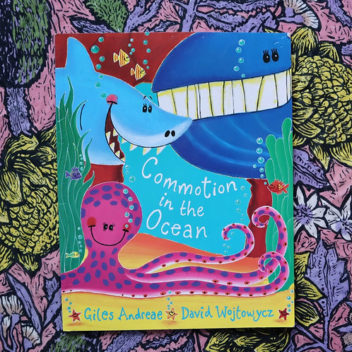 Commotion in the Ocean by Giles Andreae and David Woktowycz