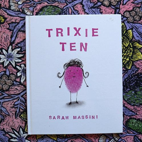 Trixie Ten by Sarah Massini
