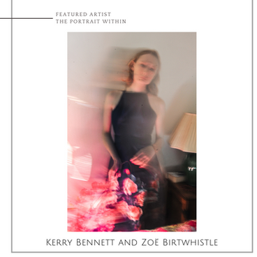 KERRY BENNETT & ZOË BIRTWHISTLE