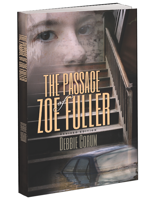 The Passage of Zoe Fuller (Revised Edition 2019) by Debbie Corum