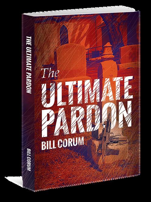 The Ultimate Pardon by Bill Corum