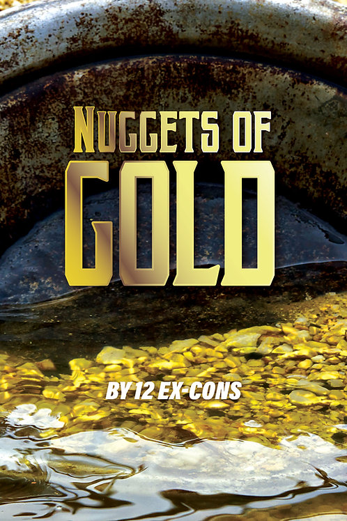 Nuggets of Gold by 12 Ex-Cons