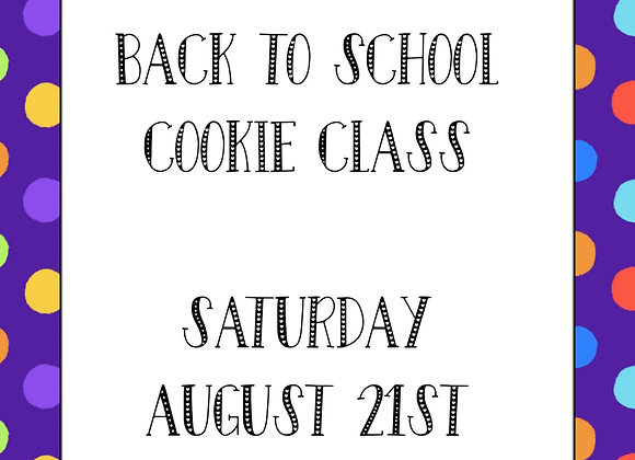 """""""Back to School"""" Cookie Class"""