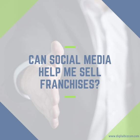 Can Social Media Help Me Sell Franchises?