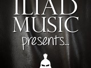 *New Feature* Iliad Music Presents...