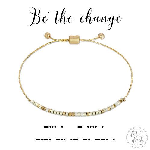 Be The Change (Bracelet)