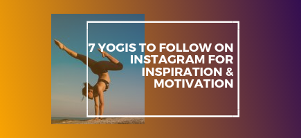 7 Yogis To Follow On Instagram For Inspiration & Motivation