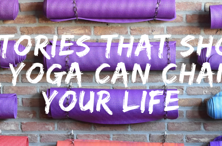 5 Stories That Show How Yoga Can Change Your Life