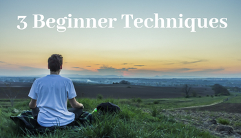 Meditation for Beginners: 3 Simple Techniques