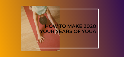 Make 2020 Your Year of Yoga