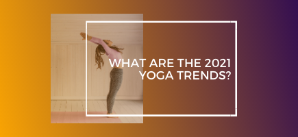 What are the 2021 Yoga Trends?