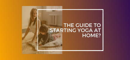 The Guide to Starting Yoga at Home