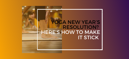 Yoga New Year's Resolution? Here's How to Make It Stick