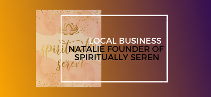 Local Business Interview: Natalie Founder of Spiritually Seren