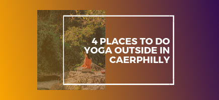 4 Places to Do Yoga Outside in Caerphilly