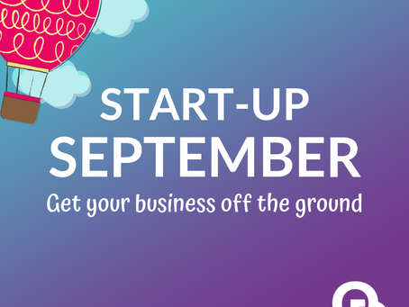 Start-Up September! Get your business off the ground.