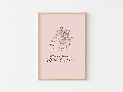 All Good Things Are Wild and Free A4 Print