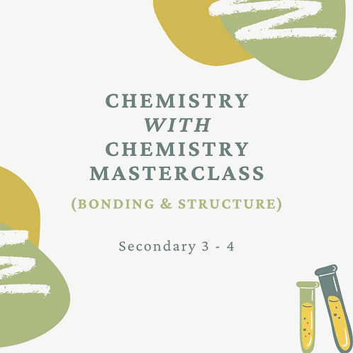 5-Day Chemistry with Chemistry Masterclass (Bonding & Structure) 5.30pm - 7.30pm