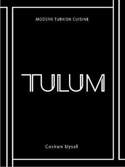 TULUM: Modern Turkish Cuisine by Coskun Uysal