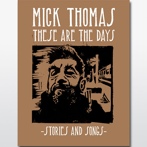 Mick Thomas: These are the Days