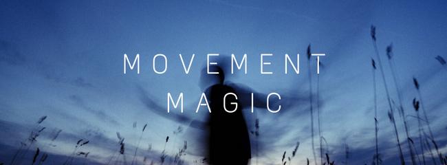 Movement Magic