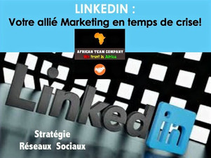 LINKEDIN : Votre allié Marketing en temps de crise!