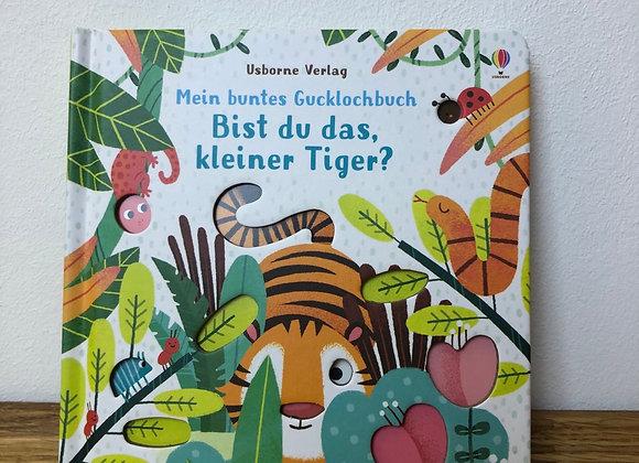 Mein buntes Gucklockbuch - Bist du das, kleiner Tiger?