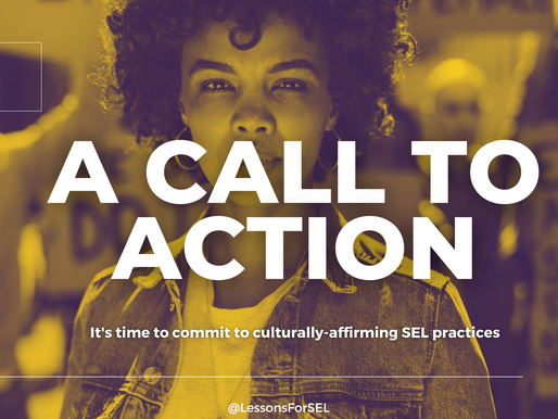 Time's up! A call to commit to culturally-affirming SEL practices