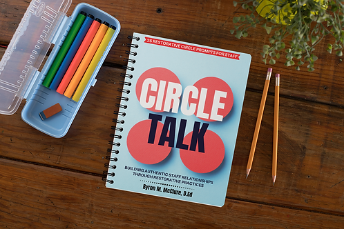 Circle Talk - Building Authentic Staff Relationships [HARD COPY]
