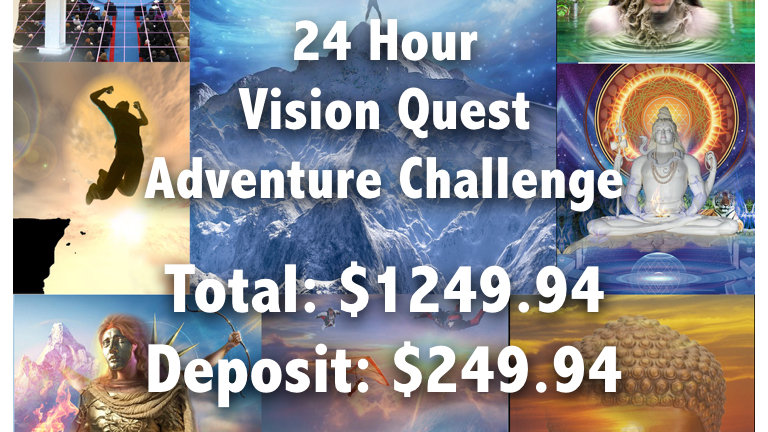 Reserve your 24 Hour Vision Quest Adventure Challenge ($1249.94)