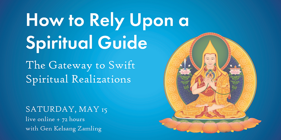 • How to Rely Upon a Spiritual Guide: The Gateway to Swift Spiritual Realizations
