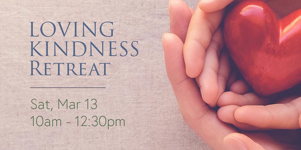 • Loving Kindness Retreat