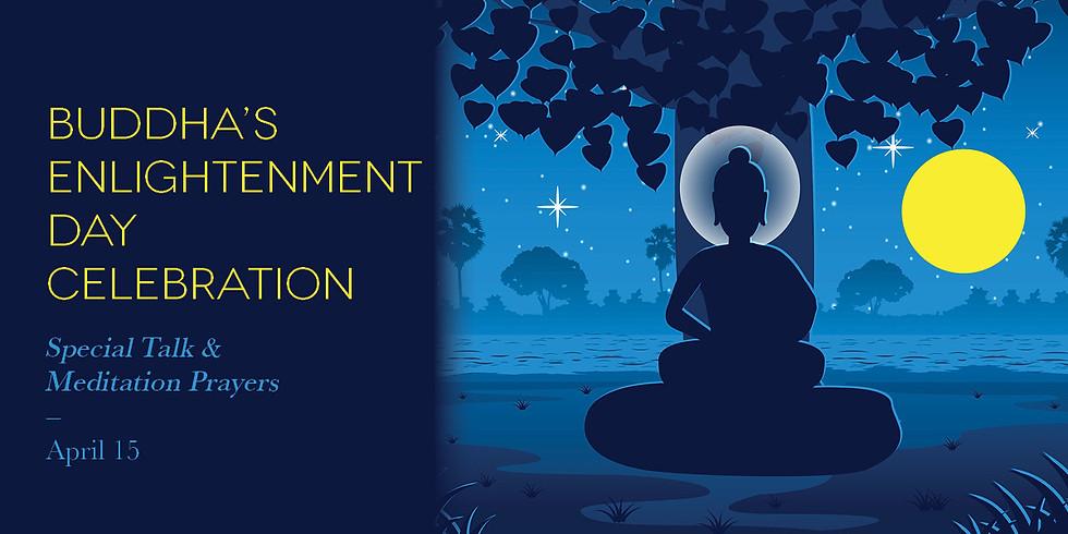 • Buddha's Enlightenment Day Celebration