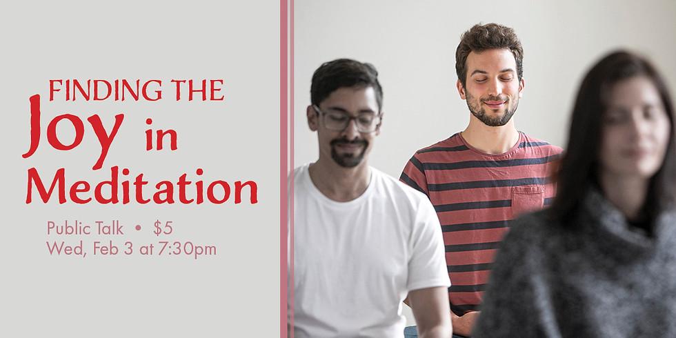 2/3 - PUBLIC TALK: Finding the Joy in Meditation (Wednesday Evening Drop-In Class)