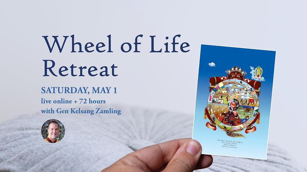 May 1: Wheel of Life Retreat