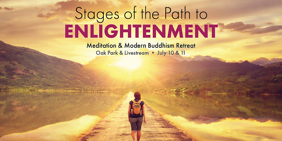 • Stages of the Path to Enlightenment: Guided Lamrim Meditation Retreat