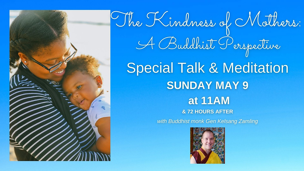 May 9 (Mothers' Day): The Kindness of Mothers: A Buddhist Perspective
