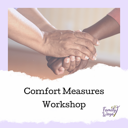 Comfort Measures Workshop