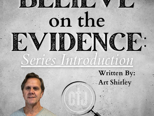 Believe on the Evidence: Series Introduction
