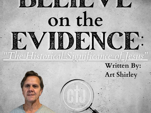 """Believe on the Evidence: """"The Historical Existence of Jesus"""""""