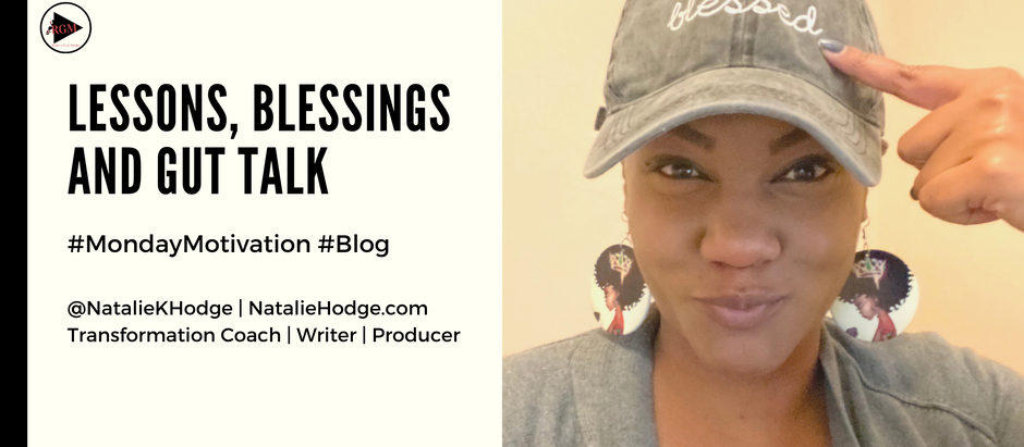 Lessons, Blessings and Gut Talk
